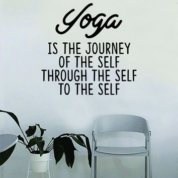 Yoga is the Journey Quote Wall Decal Sticker Bedroom Home Room Art Vinyl Inspirational Decor Namaste Motivational Meditate