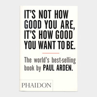 It's Not How Good You Are, It's How Good You Want to Be (PB)   MoMA