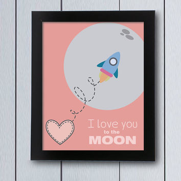 nursery art print love you to the moon / printable pdf / wall art decor welcome decoration ideas birth prints room baby shower christening