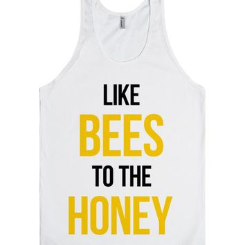 Like Bees To The Honey