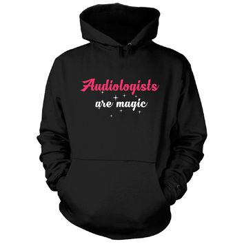 Audiologists Are Magic. Awesome Gift - Hoodie