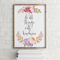 "Inspirational poster ""Do all Things with kindness"" Typography quote Motivational quote Wall artwork Instant download Home poster Printable"