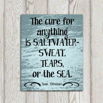 Beach quote print Sea printable Typography Beach house decor Cottage wall art The cure for anything Isak Dinesen Inspirational Gift DOWNLOAD