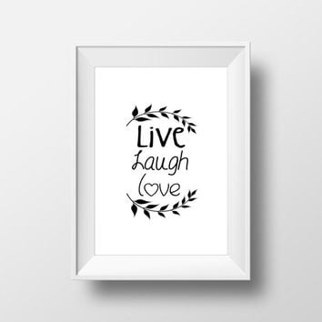 Live Laugh Love Print - Inspirational Print - Typography Print - Wall Decor - Graphic Poster - Wall Art Quote - Office Decor - Dorm Decor