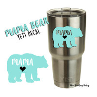 MAMA BEAR Decal Yeti Tumbler Decals | 12 colors to pick from!