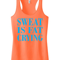 Sweat is fat Crying Racerback Crossfit fitness Tank Motivational Workout Tank Top Neon Orange IPW00028 CY