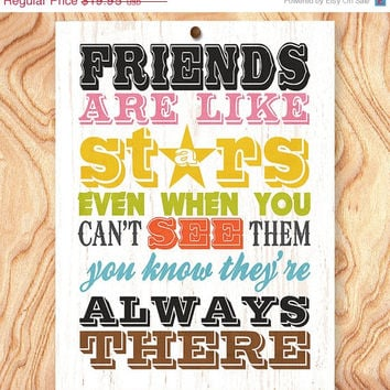 ON SALE Inspirational Quote Art Print -8X10 - No. Q0078 - Friends are like stars even when you can't see them