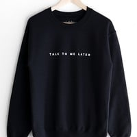Talk To Me Later Oversized Sweatshirt - Black