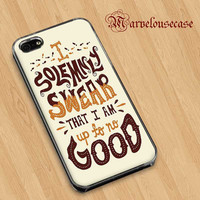 Harry Potter quote I Solemnly Swear That I Am Up To No Good custom case for all phone case