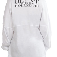 BLUNT Because That's How God Rolled Me   Funny Tshirt Sayings   Long Sleeve Football Tee
