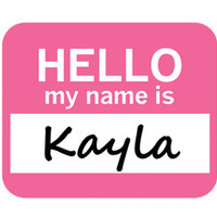 Kayla Hello My Name Is Mouse Pad