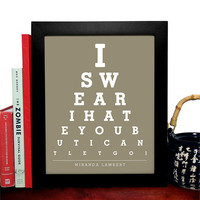 Miranda Lambert, I Swear I Hate You But I Cant Let Go, Eye Chart, 8 x 10 Giclee Art Print, Buy 3 Get 1 Free