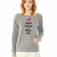 Keep Calm and Ride On Horse Design ladies sweatshirt