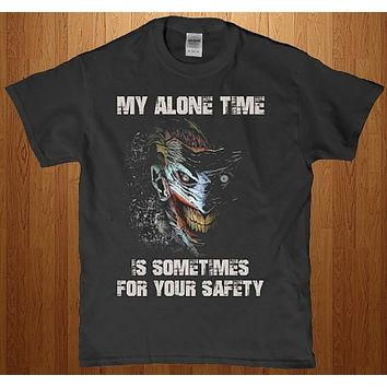 My alone time is sometimes for your safety adult horror villian t-shirt