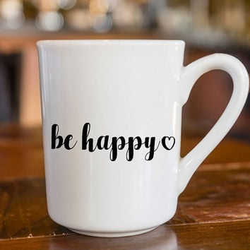Don't Worry Be Happy| Be Happy Decal | Sassy Coffee Mug Decal | Happy Coffee Decal | Yeti Decal | iPhone Decal | MacBook Decal |  194
