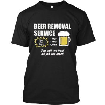 Funny Beer removal service beer drinking t-shirt Custom Ultra Cotton