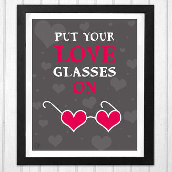 Put your love glasses on PRINTABLE poster hearts shaped eye glasses vision text like print INSTANT DOWNLOAD
