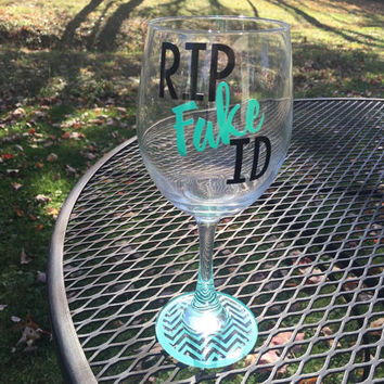 Custom Wine Glass - 21st Birthday Wine Glass - RIP Fake ID wine glass - Birthday Wine Glass - 21st Birthday Gift - Wine Lovers Gift