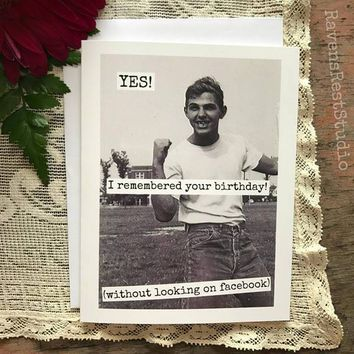 Remembered Your Birthday! (Without Looking On Facebook) Funny Vintage Style Happy Birthday Card FREE SHIPPING