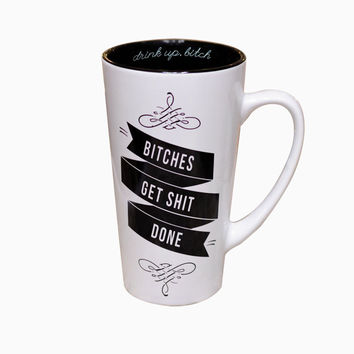Bitches Get Shit Done Coffee Mug