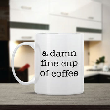 A Damn Fine Cup of Coffee Ceramic Coffee Mug - Dishwasher Safe - Cute Coffee Mug- Funny Coffee Mug