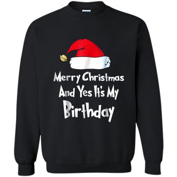 """""""Merry Christmas And Yes It's My Birthday""""  Printed Crewneck Pullover Sweatshirt"""