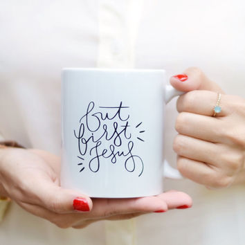 But First Jesus Mug Quote Mug Jesus Mug Hand Lettered Mug Quote Coffee Mug Tea Mug Motivational Mug Inspirational Gift
