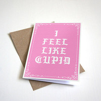 I Feel Like Cupid - Life of Cupid - Hip Hop Valentine's Day Card - Kanye West Valentines Card - 5 X 7 Inches Greeting Card