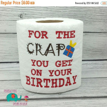 On Sale 15% Off For the Crap you get on your Birthday Embroidered toilet paper, gag gift, white elephant gift, bathroom decoration, happy bi