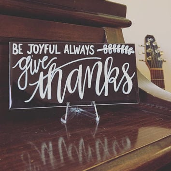 GIVE THANKS Subway Tile with Stand //  Thanksgiving Decor//Everyday Decor// Hostess Gift//Holiday Gift//Be Joyful Always Sign//Bible Verse