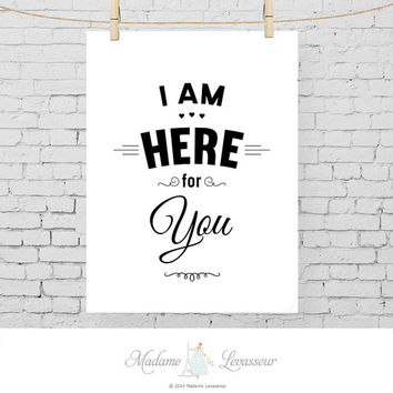 I am here for you | printable art: instant download 8x10 (minimalist printable art, e-card, home decor, DIY art, retro wall art prints)