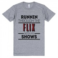 Runnin Through The Flix With My Shows