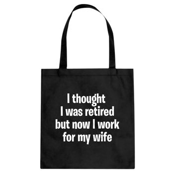 I Thought I was Retired Cotton Canvas Tote Bag