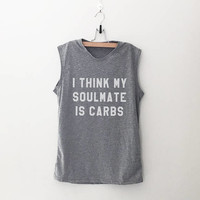 I think my soulmate is carbs workout tank running tank gym tank funny muscle tank top workout shirt graphic tee gift women printed tshirt