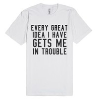 In Trouble.-Unisex White T-Shirt