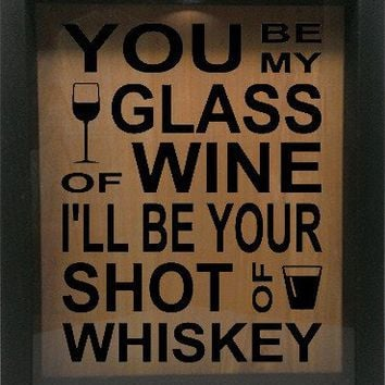 "Wooden Shadow Box Wine Cork/Bottle Cap Holder 9""x11"" - You Be My Glass Of Wine I'll Be Your Shot"