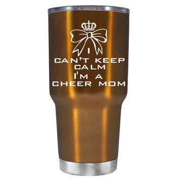 Can't Keep Calm, I'm a Cheer Mom on Copper 30 oz Tumbler Cup