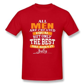 All Men Are Created Equal The Best Are Born In July - Men's Casual O-neck Tee