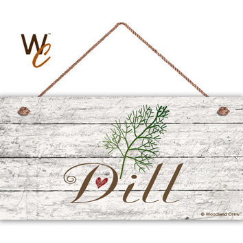 "Dill Sign, Garden Sign, Rustic Decor, Herb on Distressed Wood, Weatherproof, 5"" x 10"" Sign, House Gift, Gift For Gardener, Made"