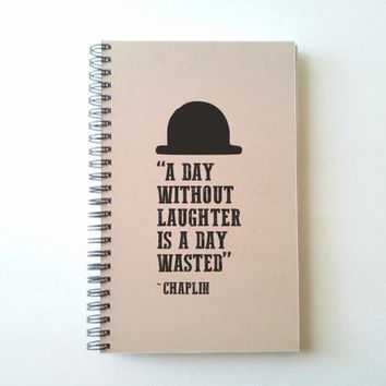 A day without laughter is a day wasted, Charlie Chaplin quote, Journal, spiral notebook, bound diary, sketchbook, brown kraft white, writers