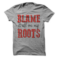 Blame It All On My Roots Tshirt Cowgirl Shirt Tee