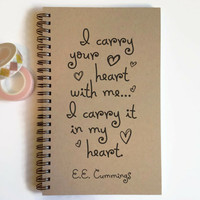 Writing journal, spiral notebook, cute diary, small sketchbook - I carry your heart with me, I carry it in my heart, E.E. Cummings quote