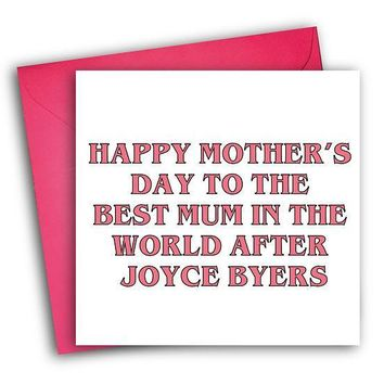 Stranger Things Best Mum In The World After Joyce Byers Funny Mother's Day Card Card For Her Card For Mom FREE SHIPPING