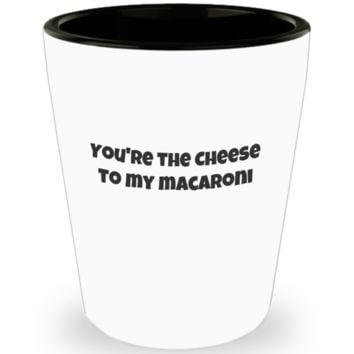 You're The Cheese To My Macaroni Short Glass