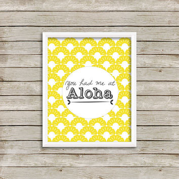 You had me at Aloha, Tropical Wall Art, Print 8 x 10 INSTANT Digital Download Printable
