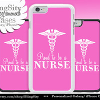 Nursing Nurse Iphone 6 Plus Case Hot Pink Proud to be A Nurse Iphone 4 4s 5 5C Ipod Touch Cover LPN RN Medical