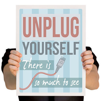 Technology Wall Art Decor Unplug Yourself Poster by TheWallaroo