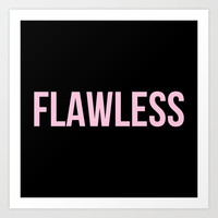 Flawless - Woke Up Like This B yonce Queen B Art Print by Rachel Additon