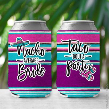 Nacho Average Bride, Taco Bout a Party, Bachelorette Party, Favor, Can Cooler, Can Insulator, Bridal Party Favor, Bridesmaid Gift, beer can