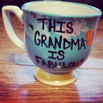 Mug-Cup-Coffee Cup-Coffee Mug-Hand Painted-Valentine's Day - This Grandma Is Fabulous - Gift For Grandma - Quote Mug-Funny Mug - Birthday